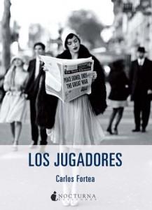 Los Jugadores - Carlos Fortea - Letras Corsarias Librería Salamanca