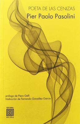 Poeta de las Cenizas - Pasolini - Letras Corsarias Librería Salamanca
