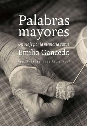 Palabras Mayores - Emilio Gancedo - Letras Corsarias Librería Salamanca