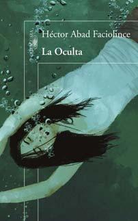 La Oculta - Héctor Abad Faciolince - Letras Corsarias Librería Salamanca
