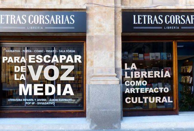 La librería como artefacto cultural - Letras Corsarias Librería Salamanca