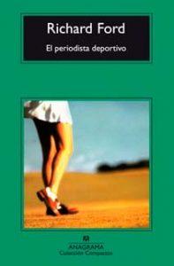 El periodista deportivo - Richard Ford - Letras Corsarias Librería Salamanca