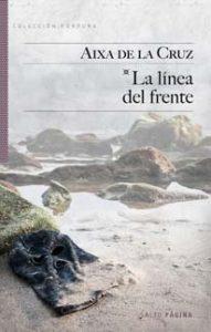 La línea del frente - Aixa de la Cruz – Letras Corsarias Librería Salamanca