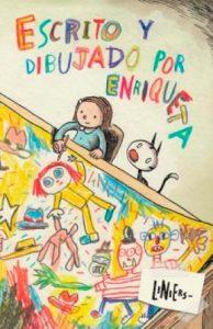 Escrito y dibujado por Enriqueta – Liniers - Letras Corsarias Librería Salamanca