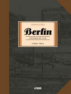 Berlín. Ciudad de luz. Libro Tres – Letras Corsarias Librería Salamanca