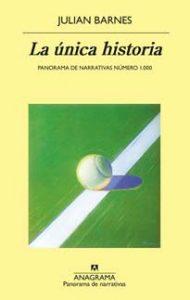 La única historia – Julian Barnes – Letras Corsarias Librería Salamanca