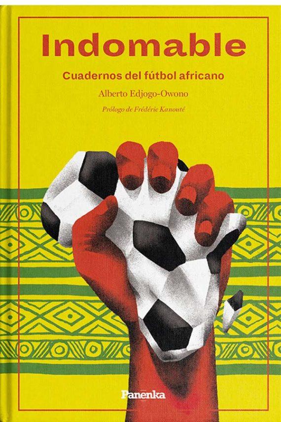Indomable. Cuadernos del fútbol africano