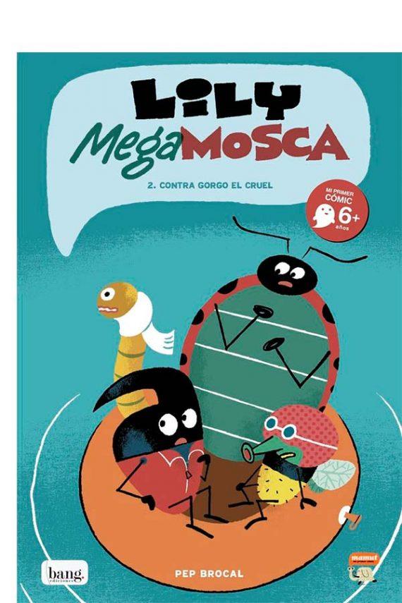 Lily Mega Mosca contra Gorgo el cruel
