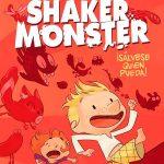 Shaker Monster. ¡Sálvese quien pueda!