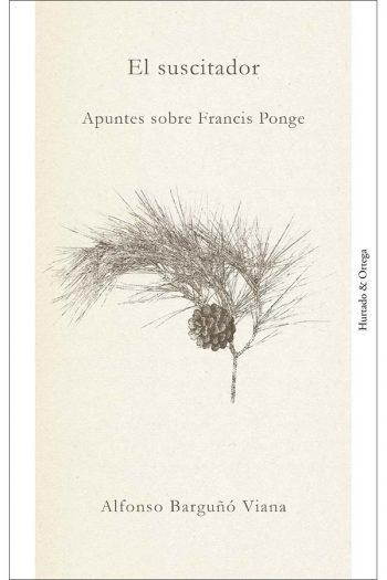 El suscitador. Apuntes sobre Francis Ponge