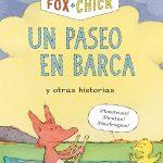 Fox y Chick. Un paseo en barca y otras historias