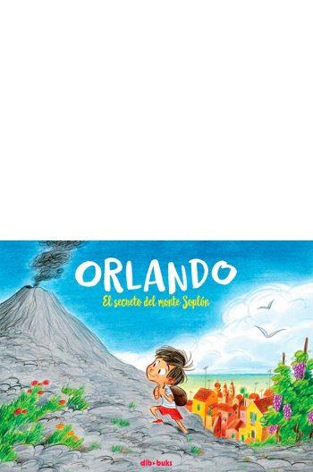 Orlando #1. El secreto del Monte Soplón