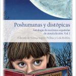 Poshumanas y distópicas. Antología de escritoras españolas de ciencia ficción