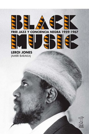 Black Music. Free Jazz y conciencia negra 1959-1967