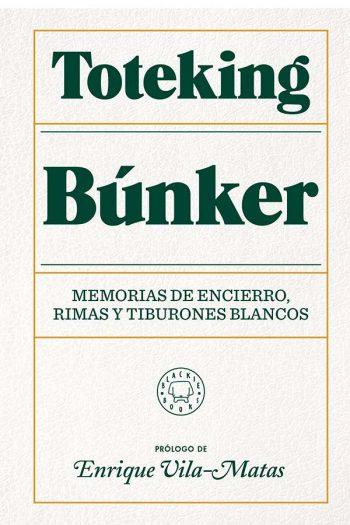 Búnker. Memorias de encierro, rimas y tiburones blancos