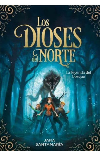 La leyenda del bosque (Los dioses del norte #1)