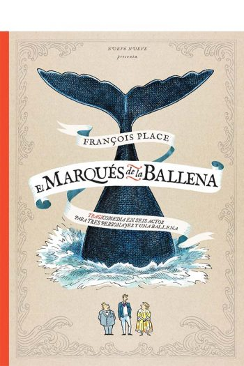 El Marqués de la Ballena. Tragicomedia en tres actos