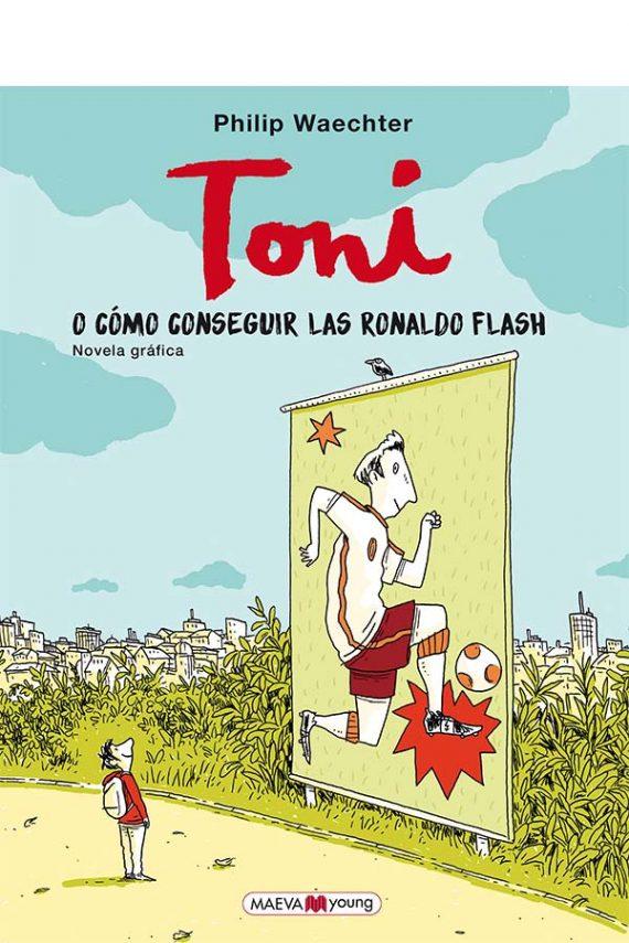 Toni o cómo conseguir las Ronaldo Flash