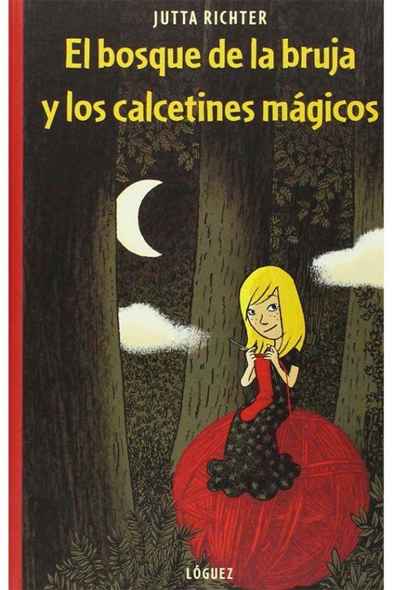 El bosque de la bruja y los calcetines mágicos. Una historia sobre la felicidad