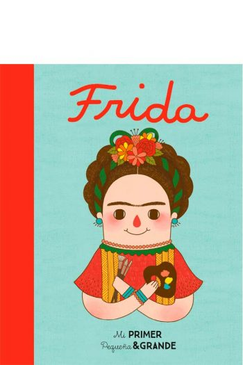 Frida. Mi primer Pequeña & Grande