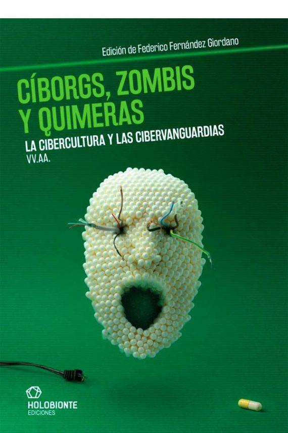 Cíborgs, zombis y quimeras. La cibercultura y las cibervanguardias