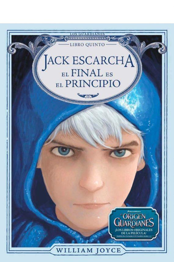 Los Guardianes #5. Jack Escarcha. El final es el principio
