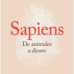 Sapiens. De animales a dioses. Breve historia de la humanidad