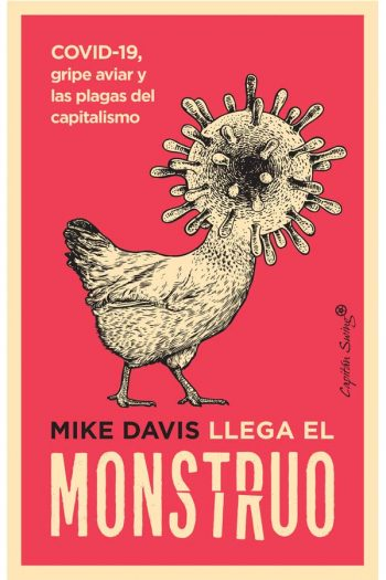 Llega el monstruo. COVID-19, gripe aviar y las plagas del capitalismo