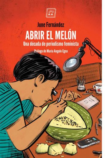 Abrir el melón. Una década de periodismo feminista