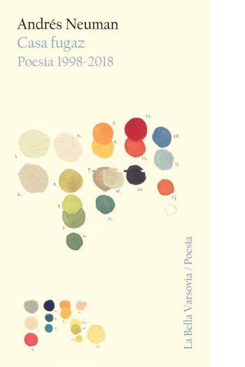 Casa fugaz. Poesía 1998-2018
