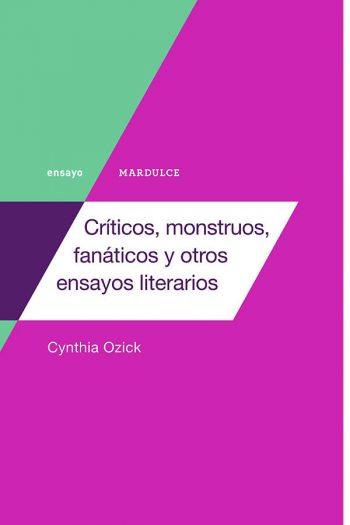 Críticos, monstruos, fanáticos y otros ensayos literarios