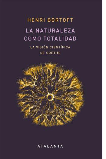 La naturaleza como totalidad. La visión científica de Goethe