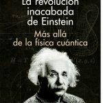 La revolución inacabada de Einstein