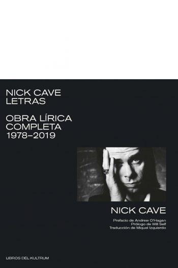 Nick Cave. Letras. 1978-2019