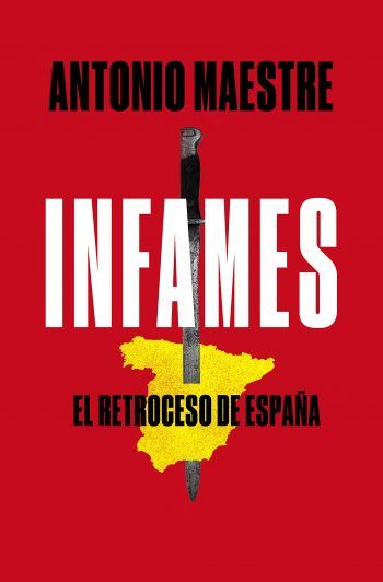 Infames. El retroceso de España