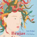 Brujas, guerreras, diosas. Las mujeres más poderosas de la mitología