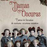 Damas oscuras. Cuentos de fantasmas de escritoras victorianas eminentes
