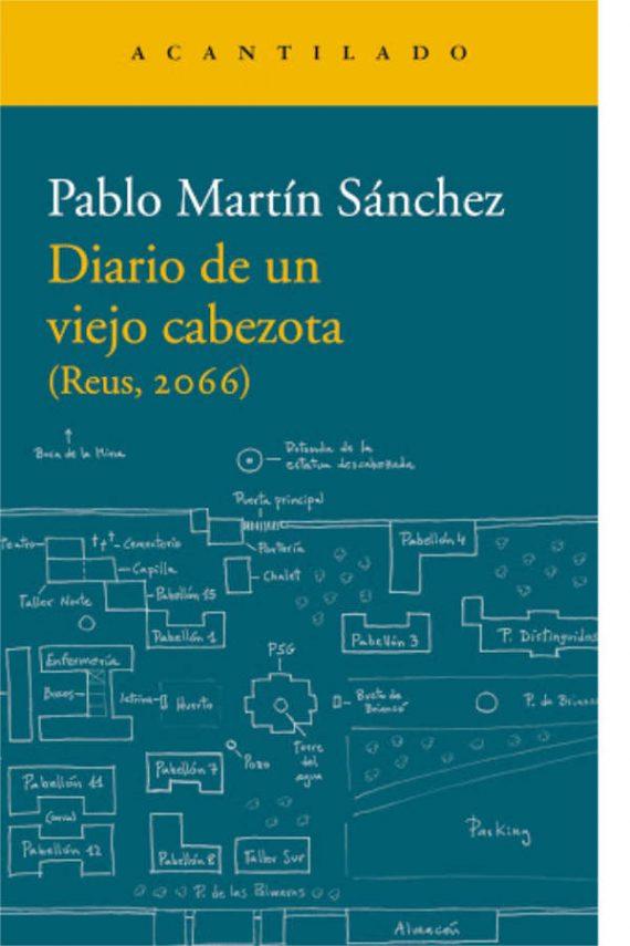 Diario de un viejo cabezota (Reus, 2066)