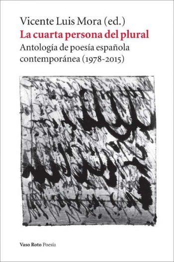La cuarta persona del plural. Antología de poesía española contemporánea