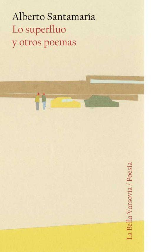 Lo superfluo y otros poemas