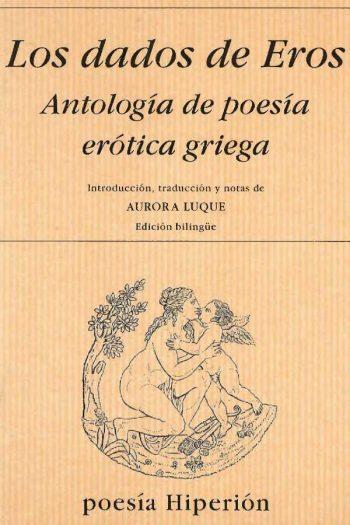 Los dados de Eros. Antología de poesía erótica griega