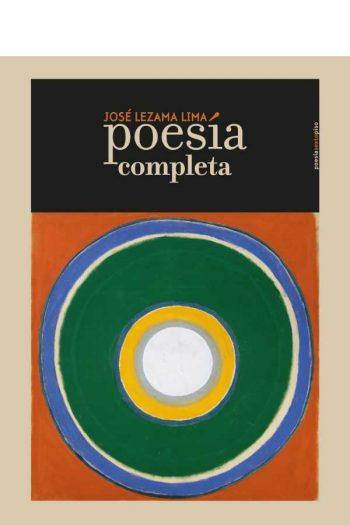 Poesía completa. José Lezama Lima