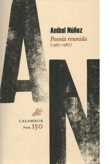 Poesía reunida (1967-1987). Aníbal Nuñez