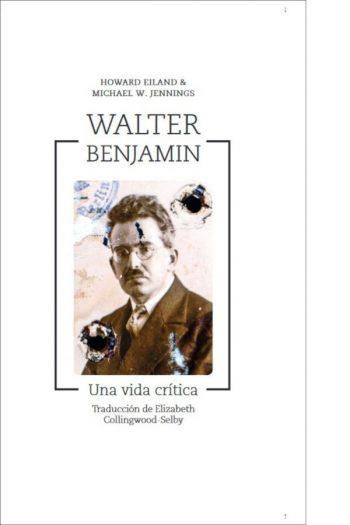 Walter Benjamin. Una vida crítica