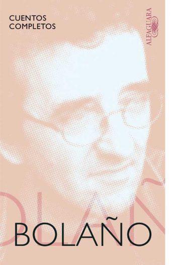 Cuentos completos. Roberto Bolaño