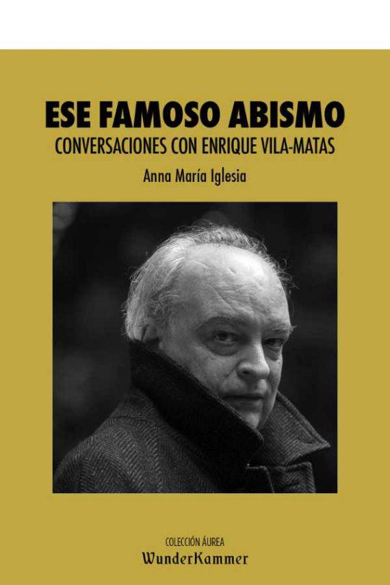 Ese famoso abismo. Conversaciones con Enrique Vila-Matas