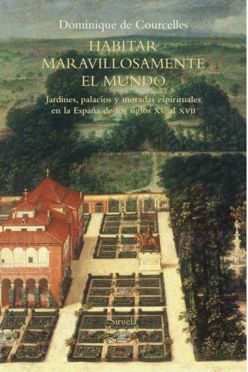 Jardines, palacios y moradas espirituales en la España de los siglos XV al XVII