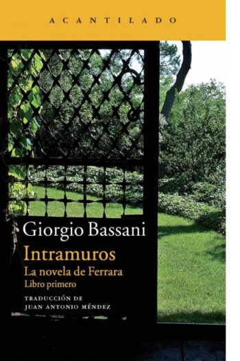 Intramuros. La novela de Ferrara. Libro primero