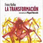 La transformación. Con acuarelas de Miquel Barceló