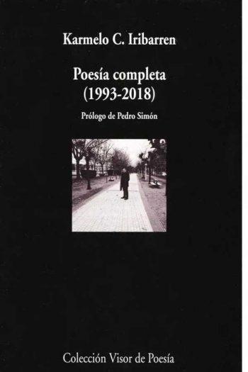 Poesía completa (1993-2018). Karmelo C. Iribarren